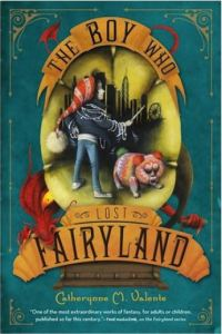 Valente Boy Who Lost Fairyland