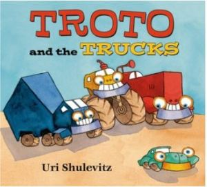 Shulevitz Troto and the Trucks