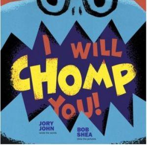 John I Will Chomp You