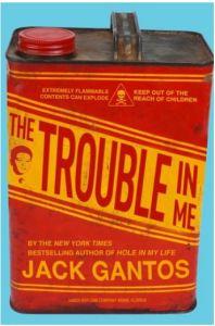 Gantos Trouble in Me